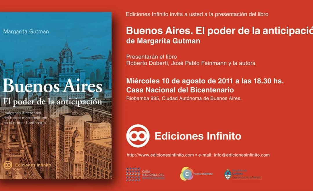 Panel y presentación del libro: «Buenos Aires: El Poder de la Anticipación», con M. Gutman, R. Doberti y J.P. Feinmann en Casa Nacional Bicentenario, Buenos Aires
