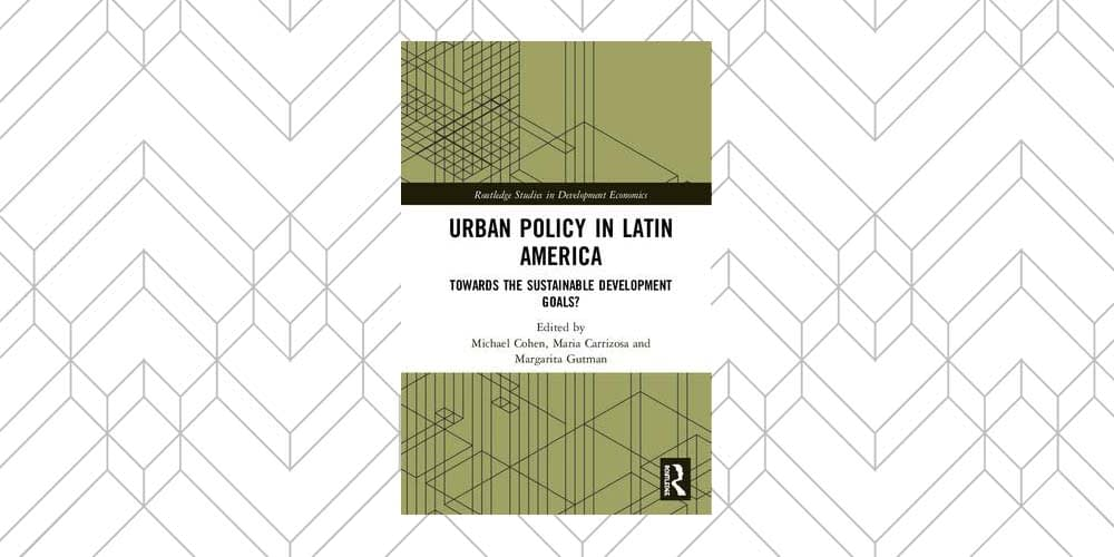 Book Presentation: Urban Policy in Latin America: Towards the Sustainable Development Goals?