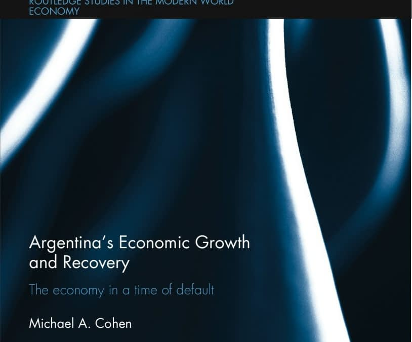 New book: Argentina's Economic Growth and Recovery: The Economy in a Time of Default