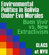 Environmental Politics in Bolivia Under Evo Morales: Buen Vivir vs. New Extractivism