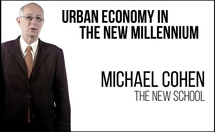 Michael Cohen – Urban Economy in the New Millennium