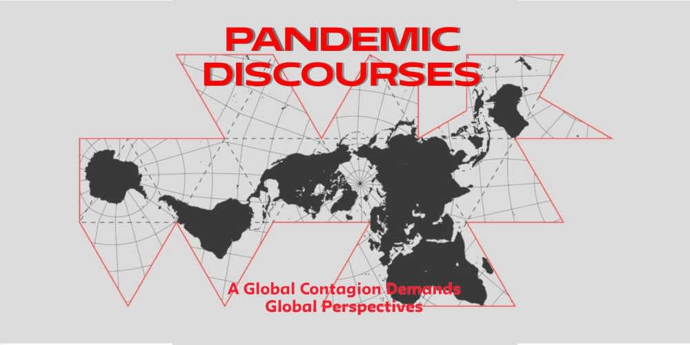 New Blog · Pandemic Discourses: A Global Contagion Demands Global Perspectives