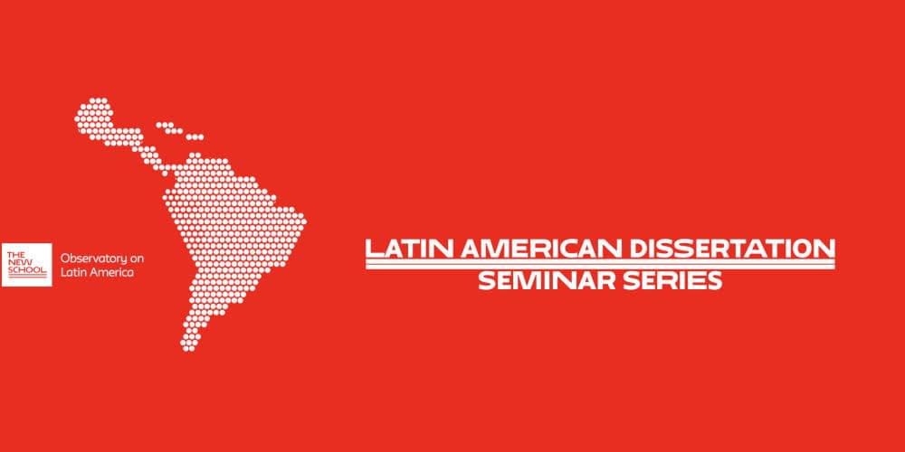 EVENT SUMMARY · Latin American Dissertation Seminar Series · First Panel