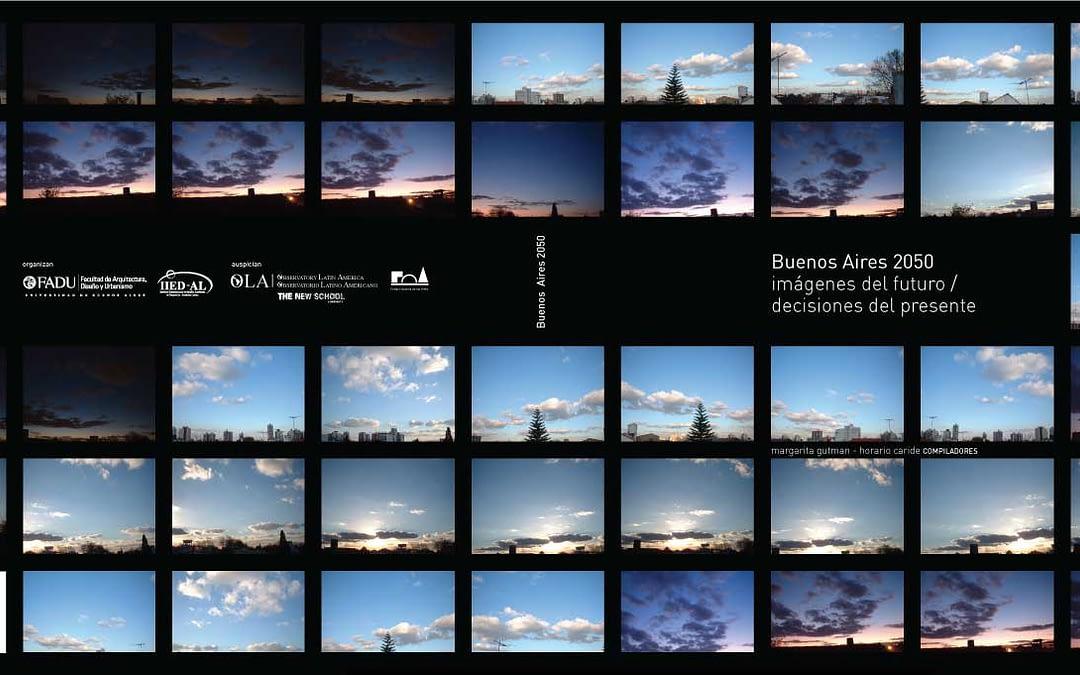 Libro · Buenos Aires 2050 imágenes del futuro/decisiones del presente