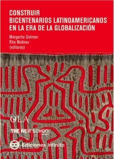 Construir Bicentenarios Latinoamericanos en la Era de la Globalización