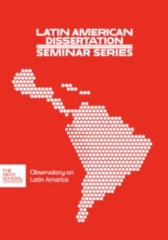 ONLINE | Latin American Dissertation Seminar Series · First Panel